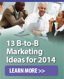 13 B-to-B Marketing Ideas for 2014